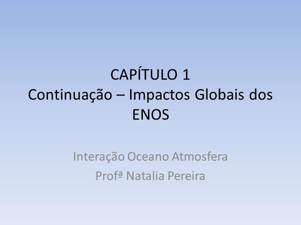 CAPÍTULO 1 Continuação – Impactos Globais dos ENOS