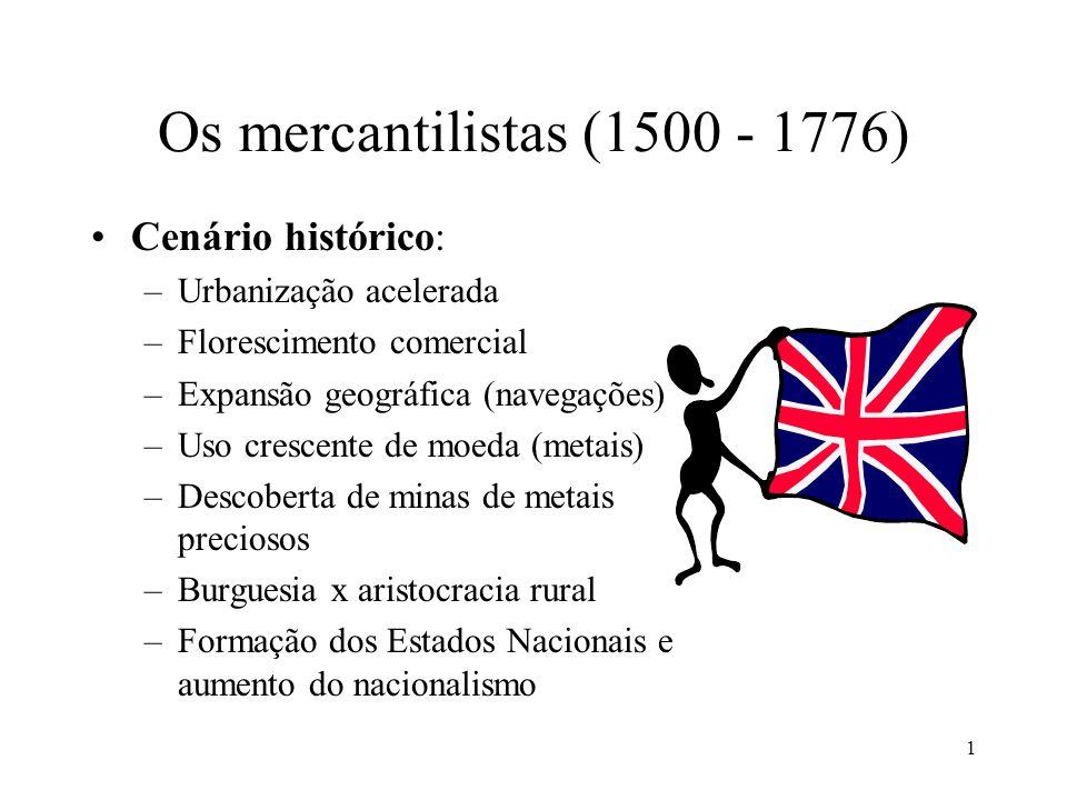 Os mercantilistas (1500 - 1776) Cenário histórico:
