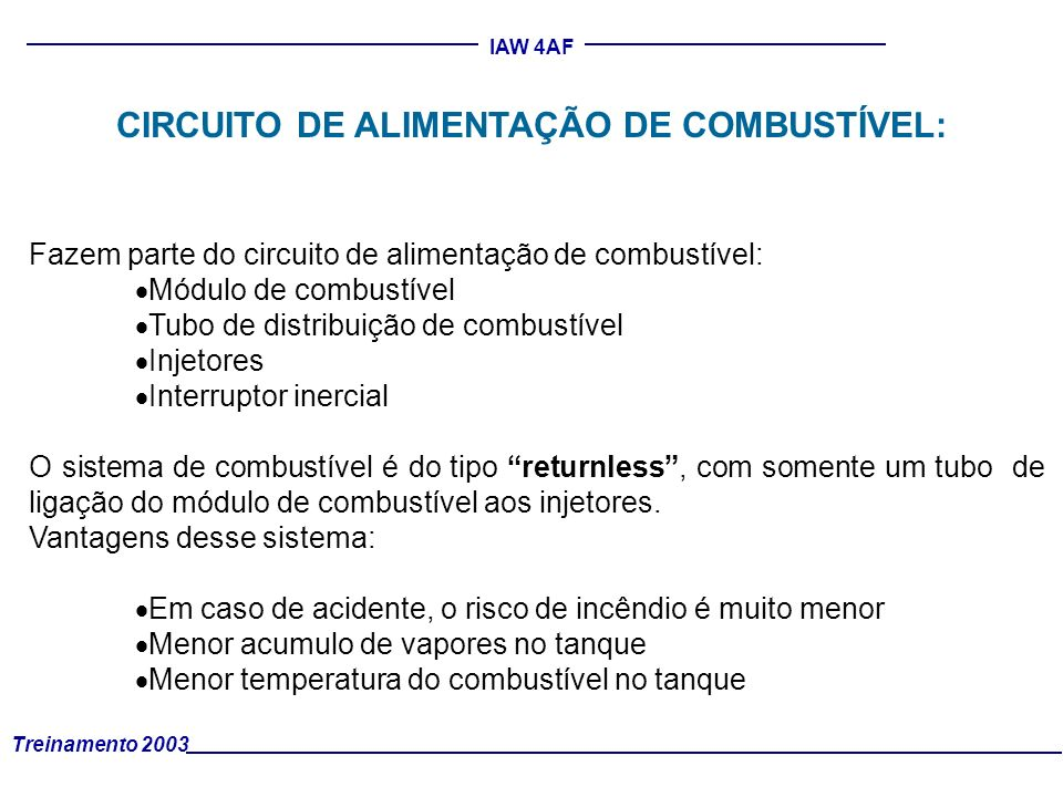 CIRCUITO DE ALIMENTAÇÃO DE COMBUSTÍVEL:
