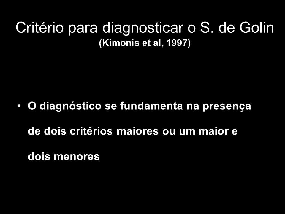 Critério para diagnosticar o S. de Golin (Kimonis et al, 1997)
