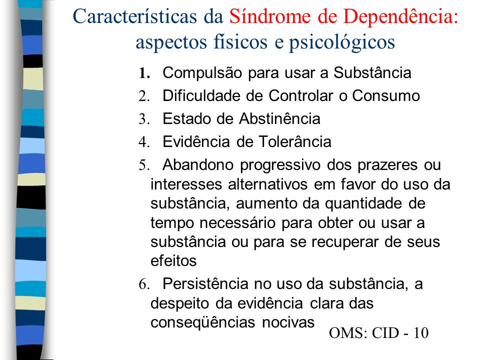 Características da Síndrome de Dependência: aspectos físicos e psicológicos