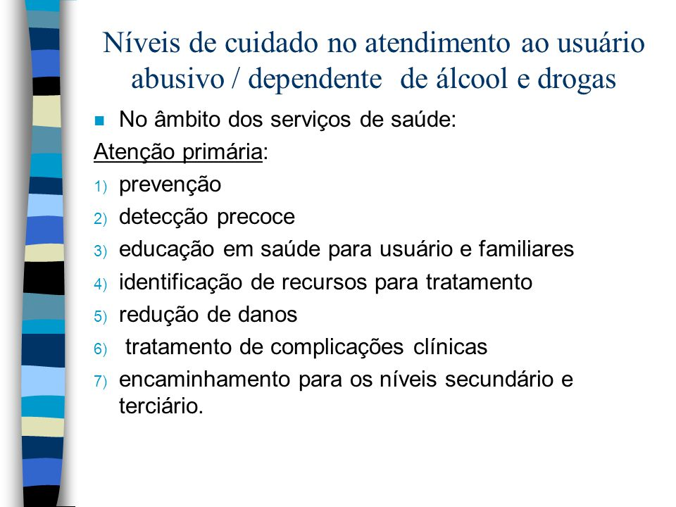 Níveis de cuidado no atendimento ao usuário abusivo / dependente de álcool e drogas