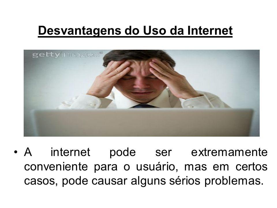 Desvantagens do Uso da Internet