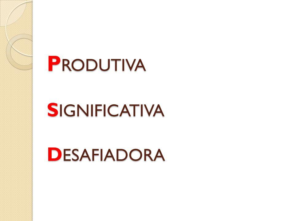 PRODUTIVA SIGNIFICATIVA DESAFIADORA