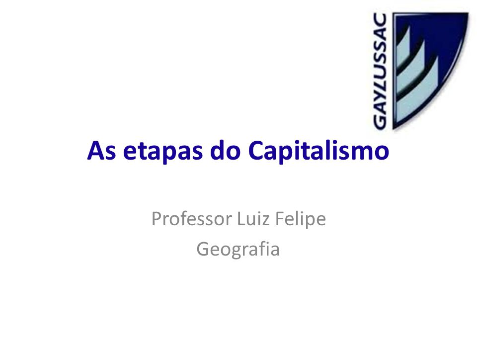 As etapas do Capitalismo
