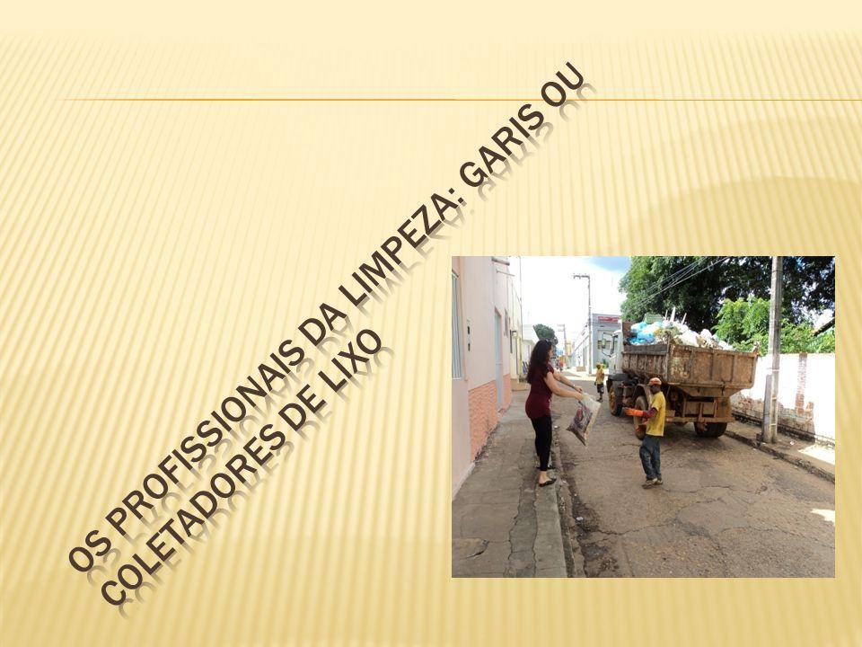 Os profissionais da limpeza: garis ou coletadores de lixo