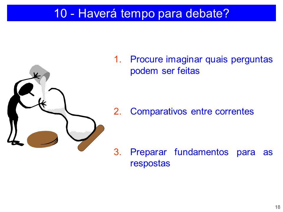 10 - Haverá tempo para debate