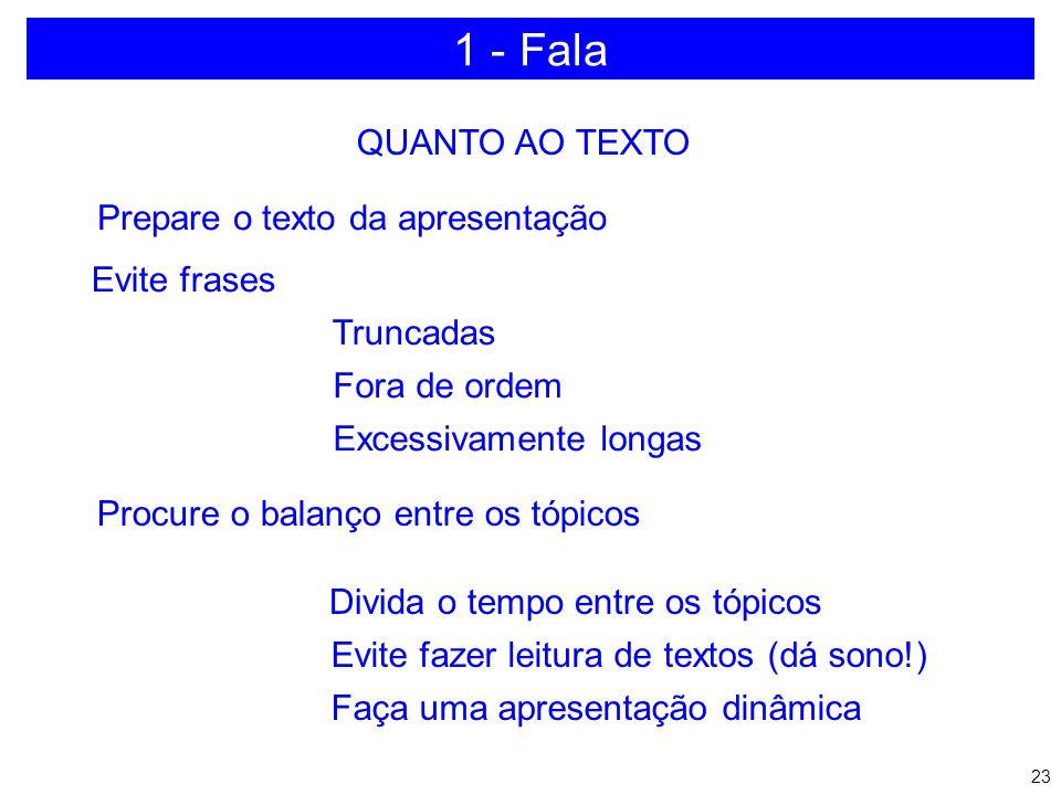 1 - Fala QUANTO AO TEXTO Prepare o texto da apresentação Evite frases