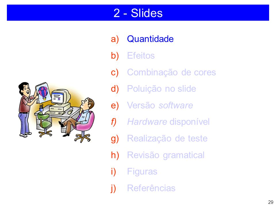 2 - Slides Quantidade Efeitos Combinação de cores Poluição no slide