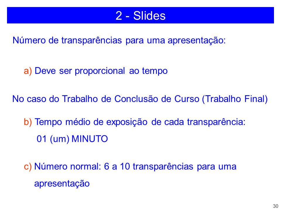 2 - Slides Número de transparências para uma apresentação: