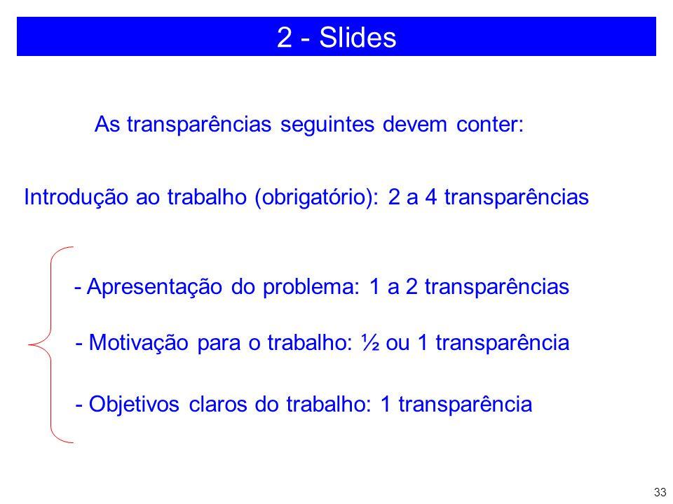 2 - Slides As transparências seguintes devem conter: