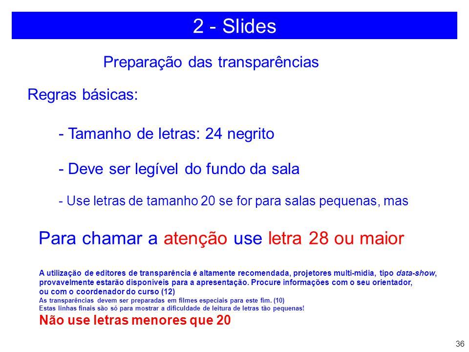 2 - Slides Para chamar a atenção use letra 28 ou maior
