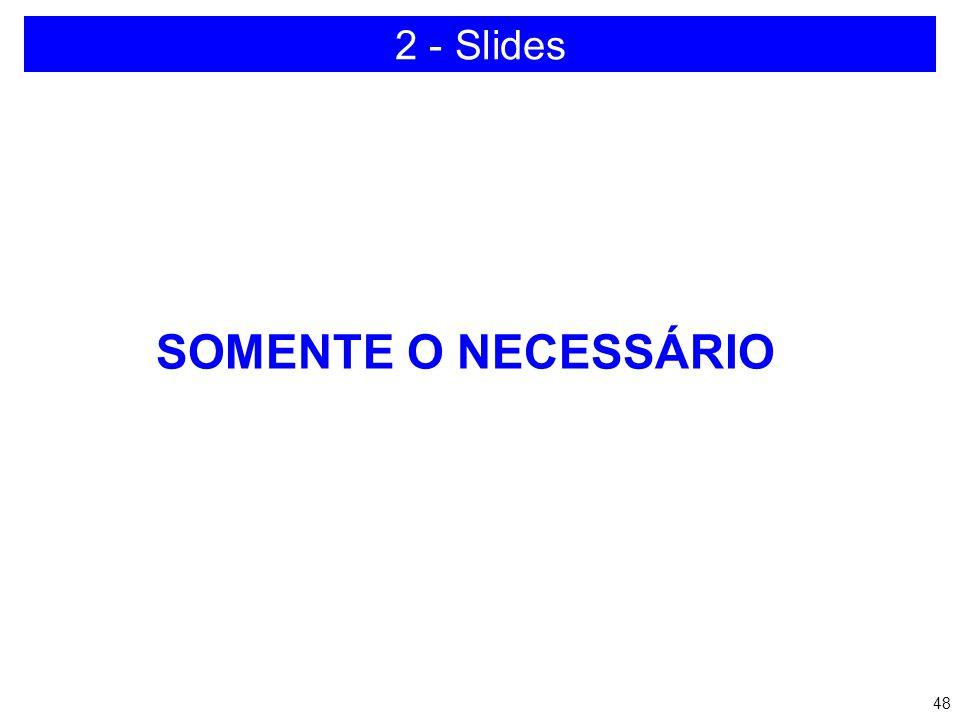 2 - Slides SOMENTE O NECESSÁRIO