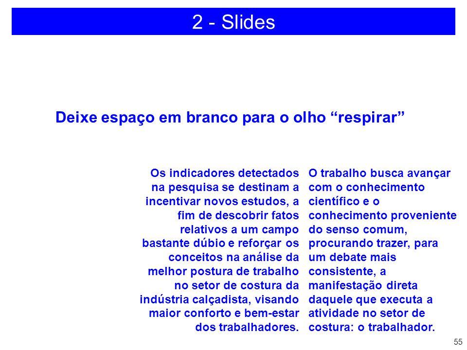 2 - Slides Deixe espaço em branco para o olho respirar