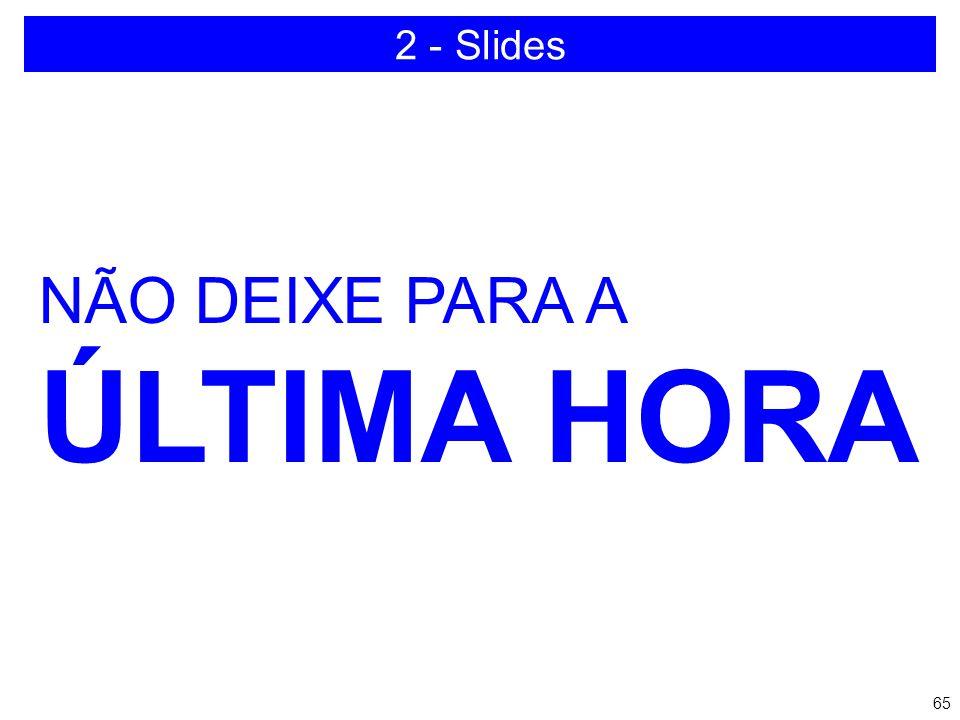 2 - Slides NÃO DEIXE PARA A ÚLTIMA HORA
