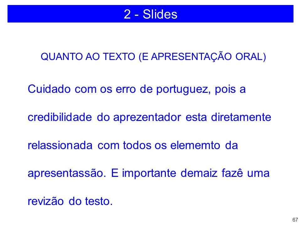 2 - Slides Cuidado com os erro de portuguez, pois a
