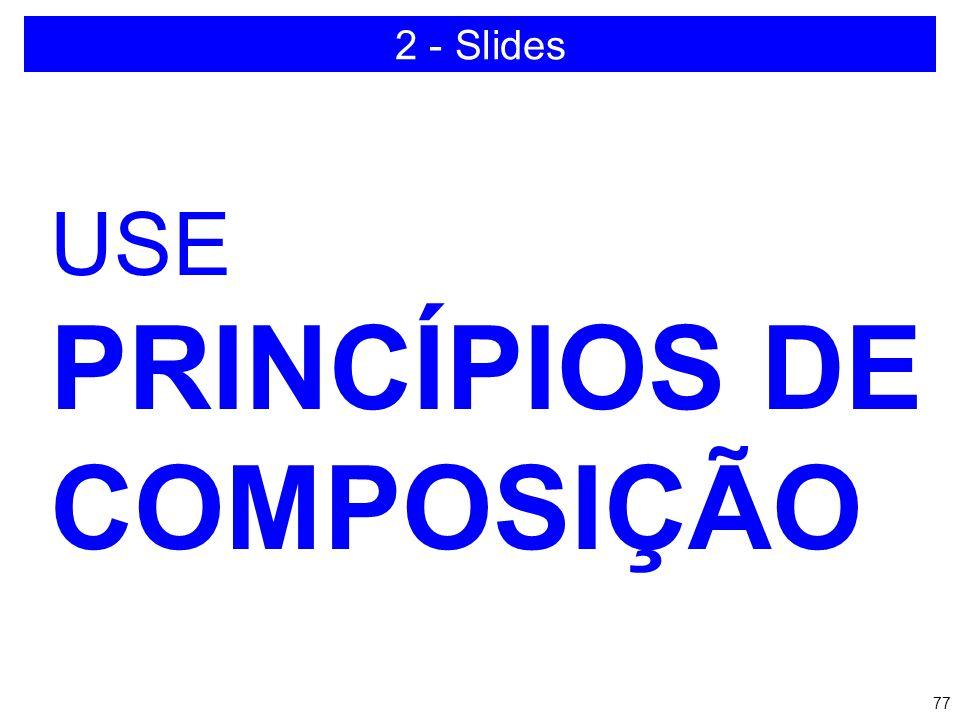 2 - Slides USE PRINCÍPIOS DE COMPOSIÇÃO