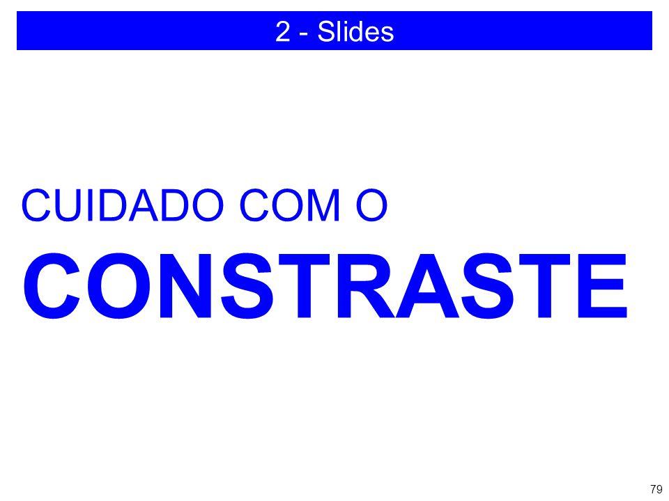 2 - Slides CUIDADO COM O CONSTRASTE