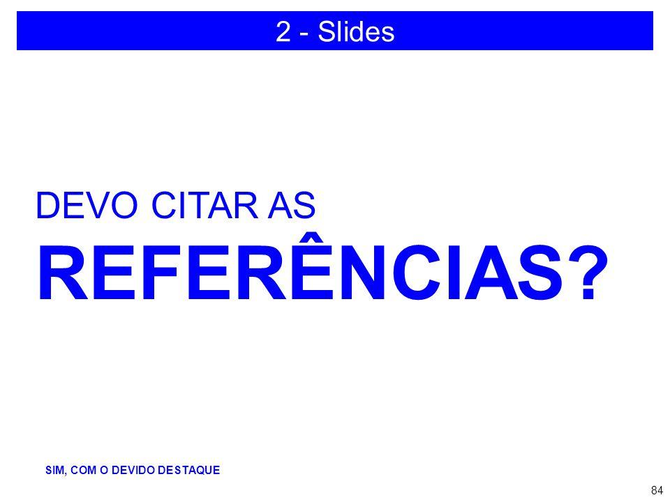 2 - Slides DEVO CITAR AS REFERÊNCIAS SIM, COM O DEVIDO DESTAQUE