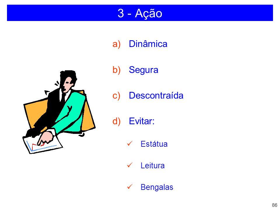 3 - Ação Dinâmica Segura Descontraída Evitar: Estátua Leitura Bengalas