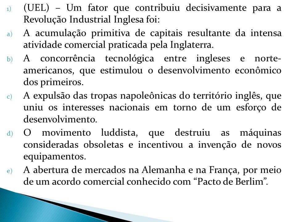 (UEL) – Um fator que contribuiu decisivamente para a Revolução Industrial Inglesa foi: