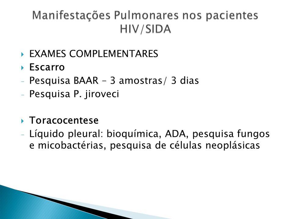 EXAMES COMPLEMENTARES Escarro Pesquisa BAAR – 3 amostras/ 3 dias