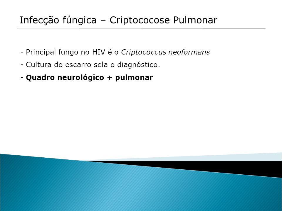 Infecção fúngica – Criptococose Pulmonar