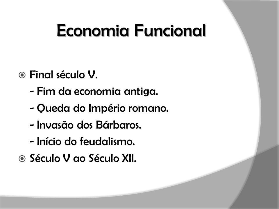 Economia Funcional Final século V. - Fim da economia antiga.