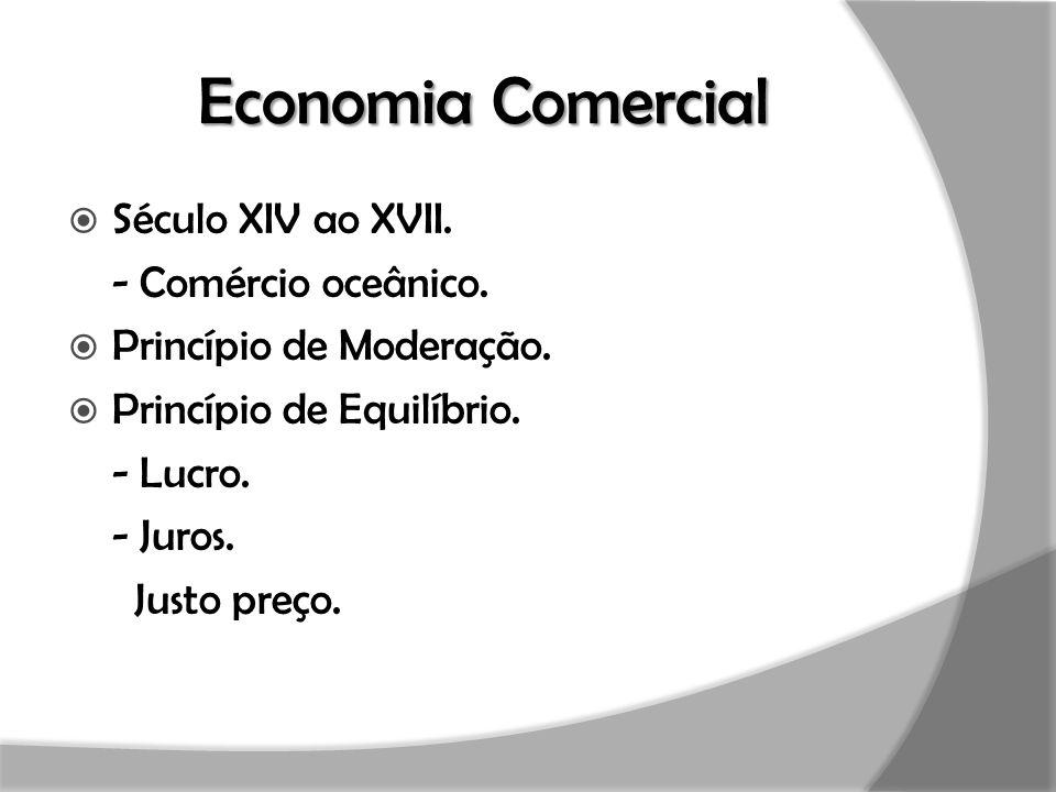 Economia Comercial Século XIV ao XVII. - Comércio oceânico.