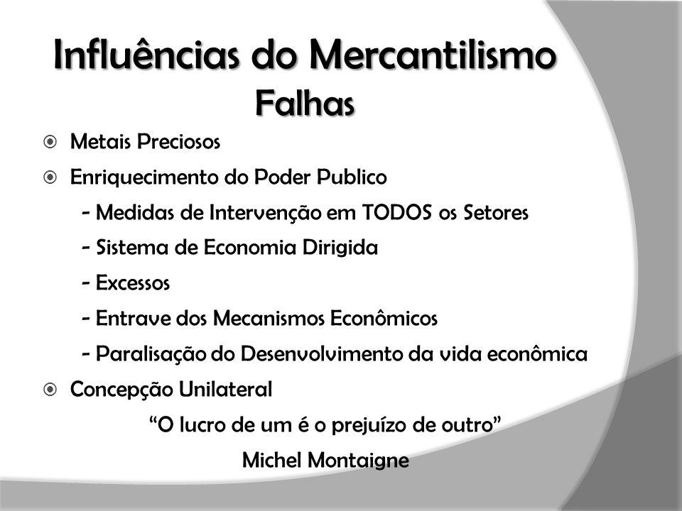 Influências do Mercantilismo Falhas