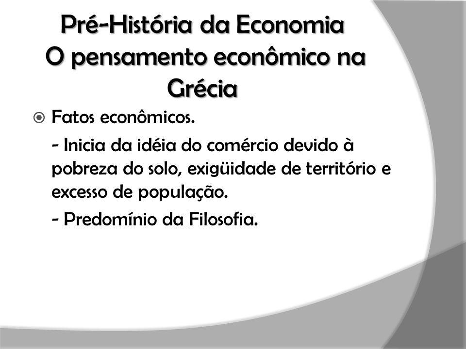 Pré-História da Economia O pensamento econômico na Grécia