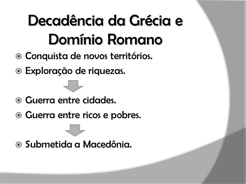 Decadência da Grécia e Domínio Romano