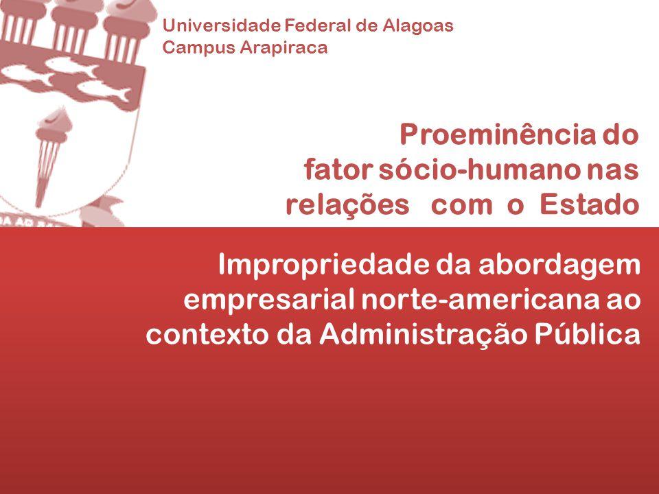 Proeminência do fator sócio-humano nas relações com o Estado