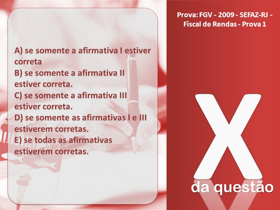 Prova: FGV - 2009 - SEFAZ-RJ - Fiscal de Rendas - Prova 1