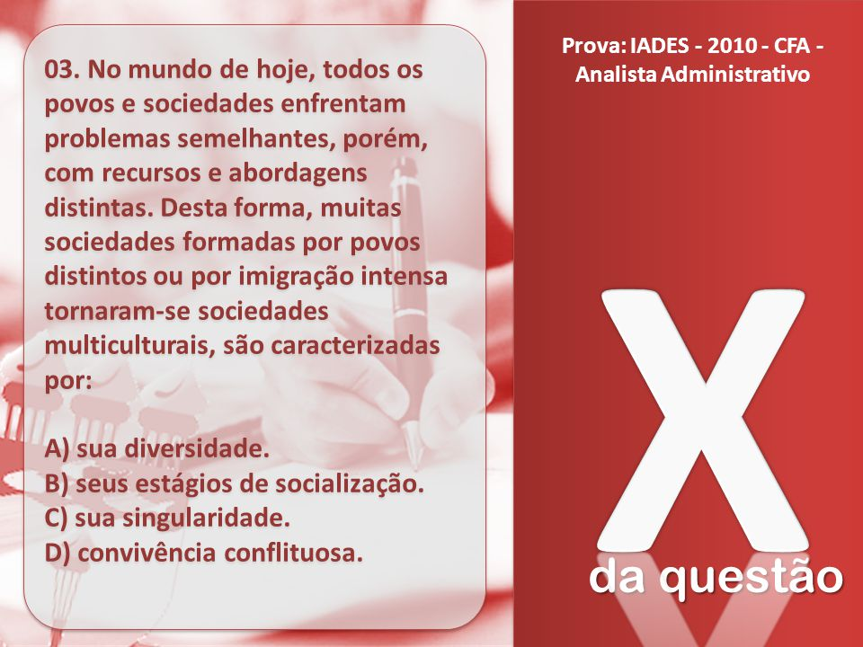 Prova: IADES - 2010 - CFA - Analista Administrativo