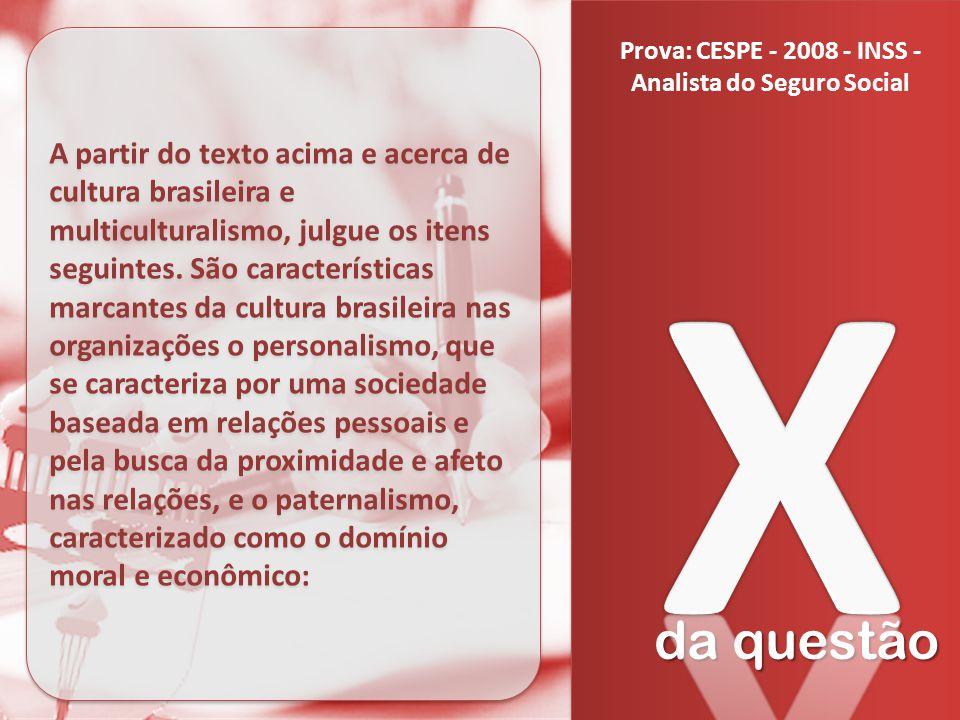 Prova: CESPE - 2008 - INSS - Analista do Seguro Social