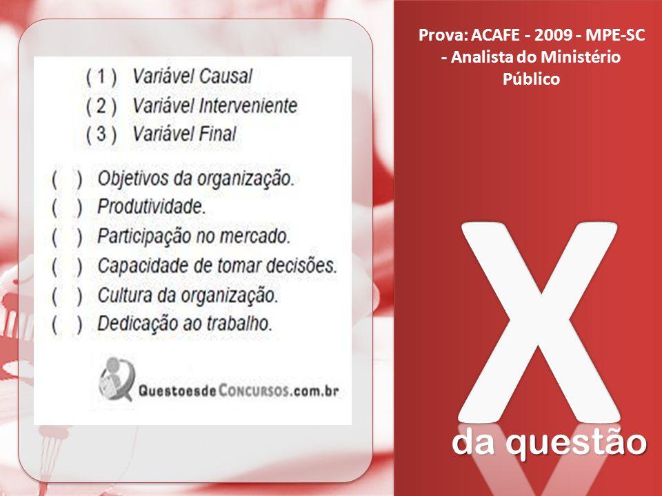 Prova: ACAFE - 2009 - MPE-SC - Analista do Ministério Público