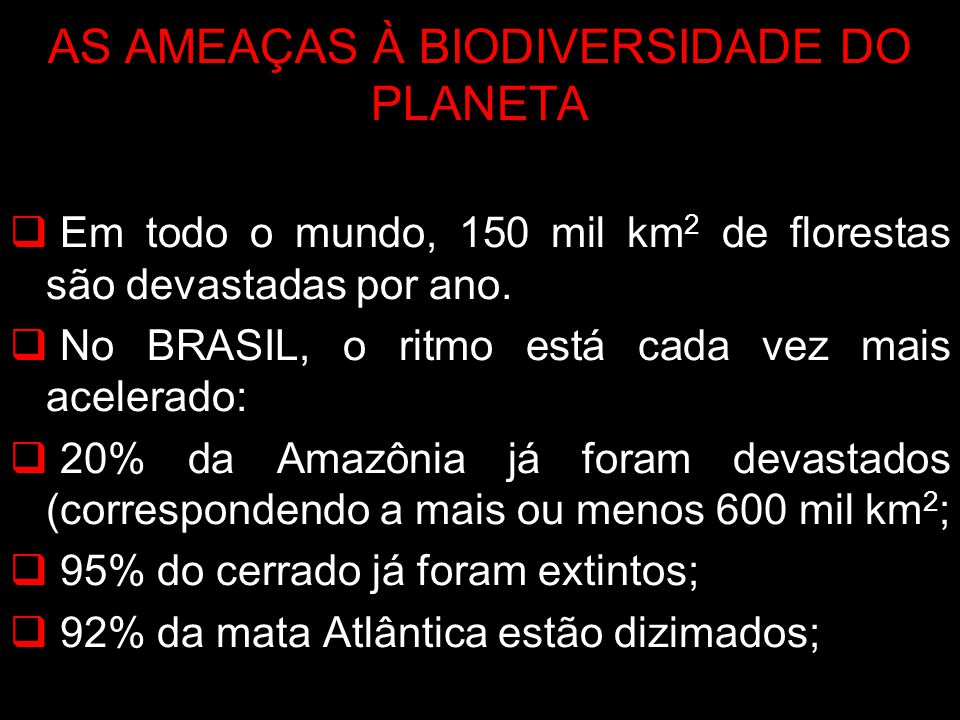 AS AMEAÇAS À BIODIVERSIDADE DO PLANETA