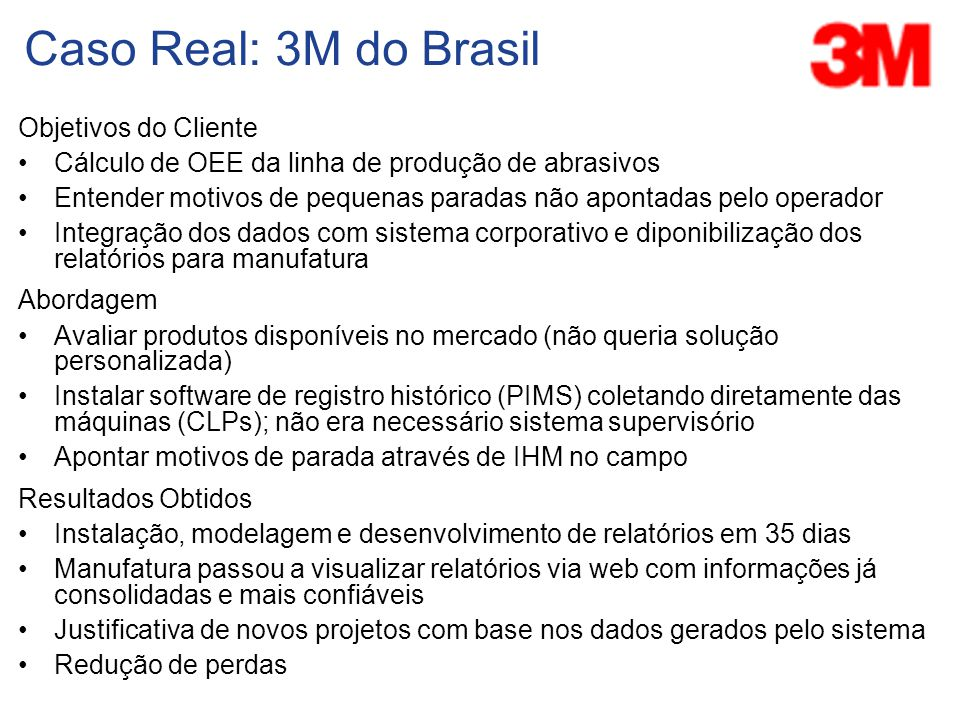 Caso Real: 3M do Brasil Objetivos do Cliente