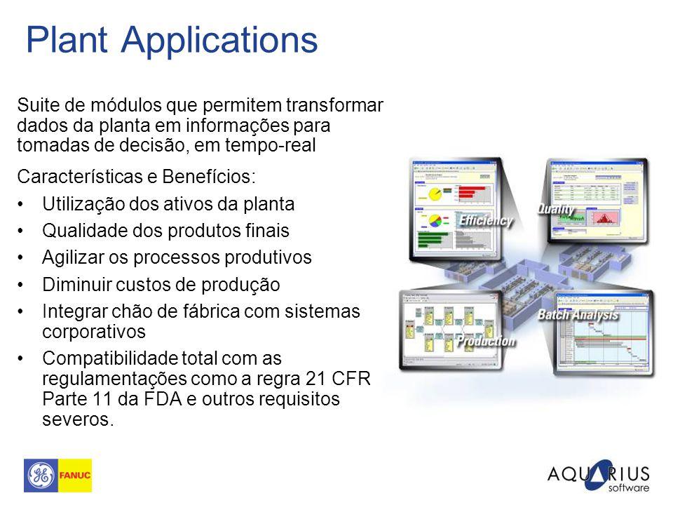 Plant Applications Suite de módulos que permitem transformar dados da planta em informações para tomadas de decisão, em tempo-real.