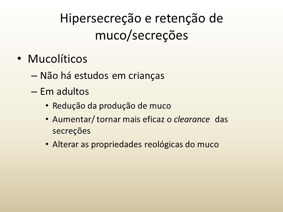 Hipersecreção e retenção de muco/secreções