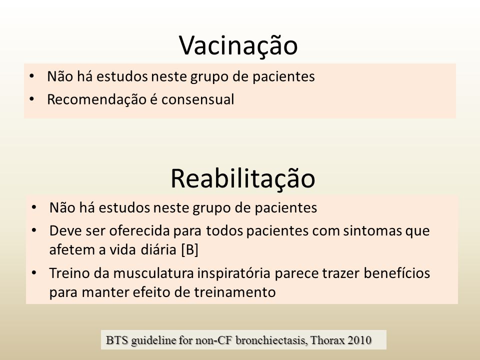 Vacinação Reabilitação Não há estudos neste grupo de pacientes
