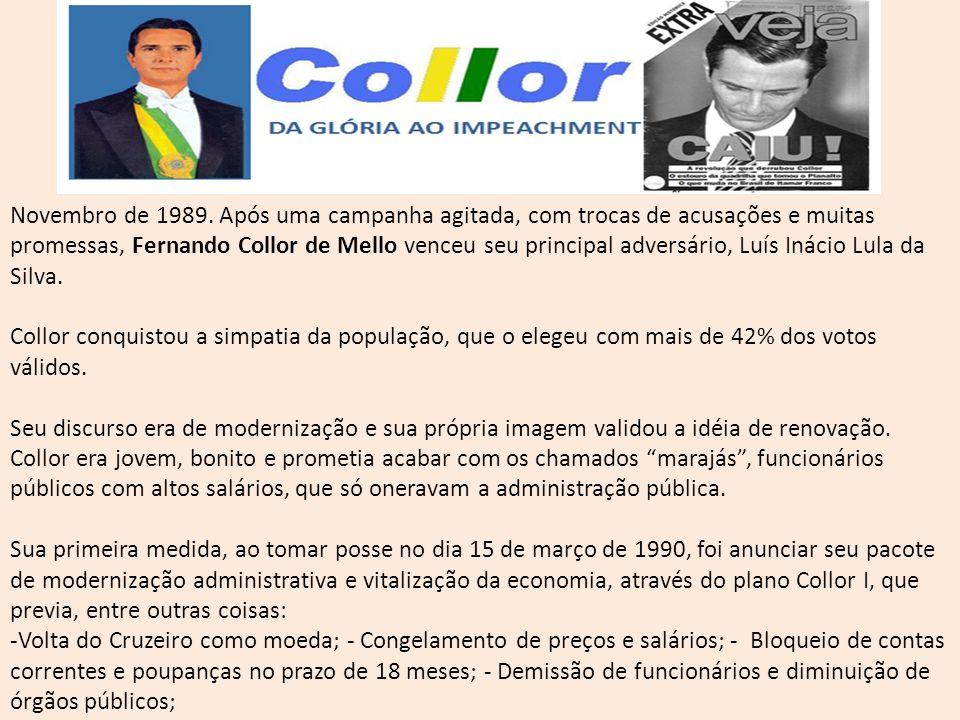 Novembro de 1989. Após uma campanha agitada, com trocas de acusações e muitas promessas, Fernando Collor de Mello venceu seu principal adversário, Luís Inácio Lula da Silva.