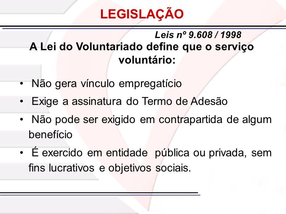 A Lei do Voluntariado define que o serviço voluntário: