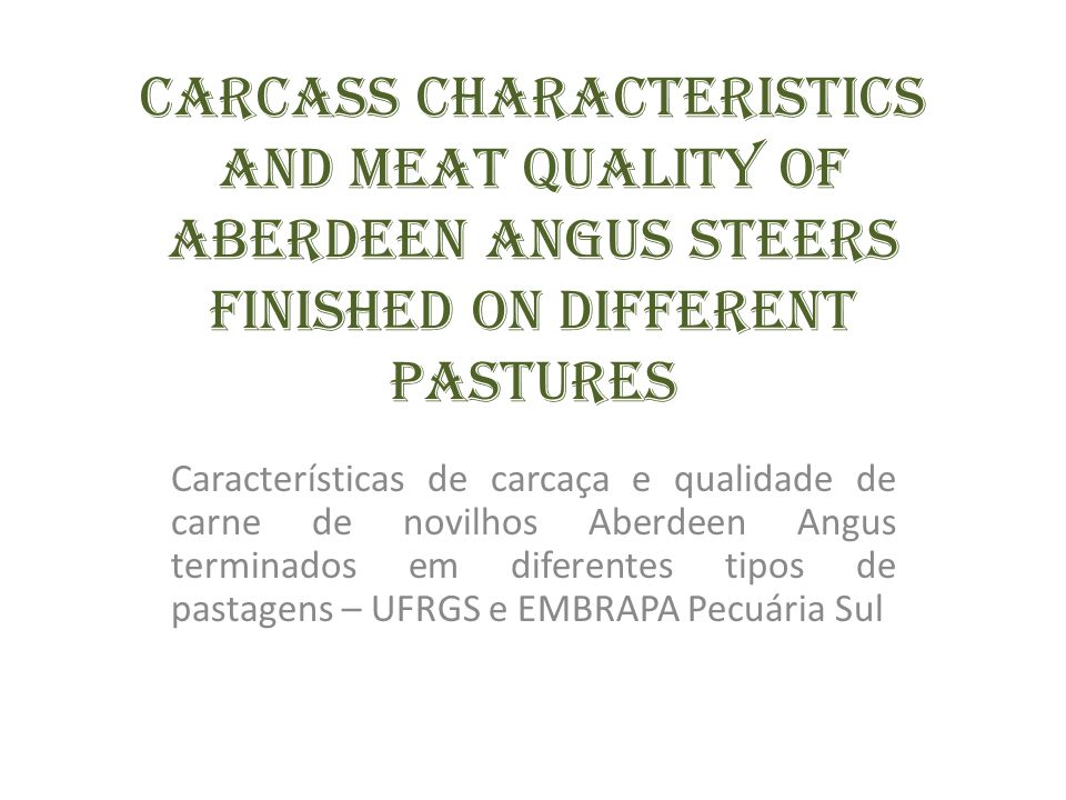 Carcass characteristics and meat quality of Aberdeen Angus Steers finished on different pastures