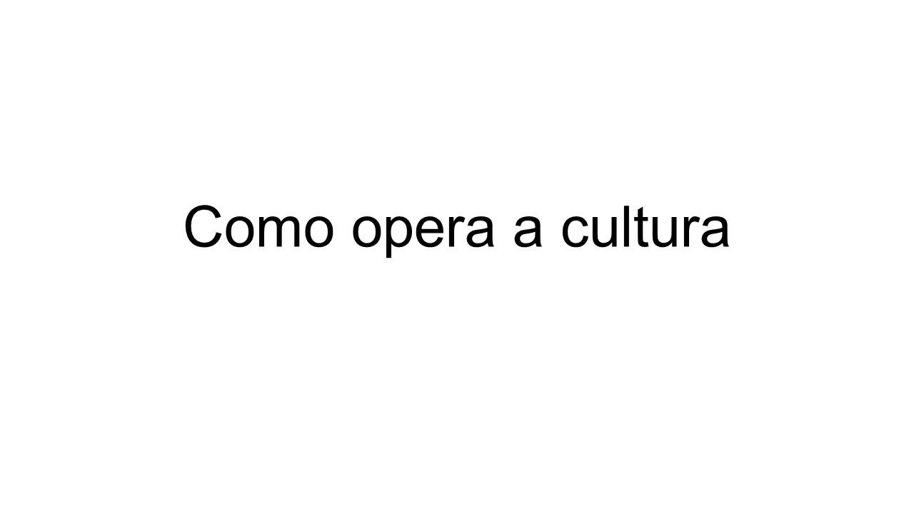 Como opera a cultura