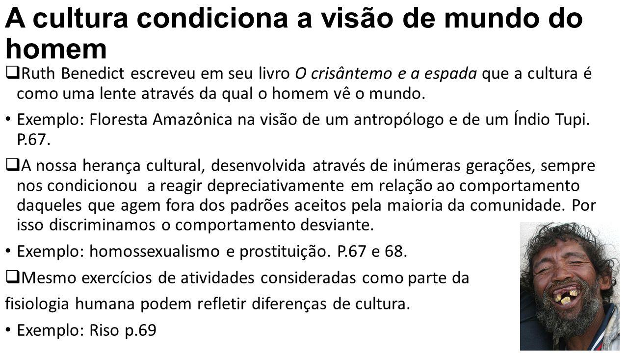 A cultura condiciona a visão de mundo do homem