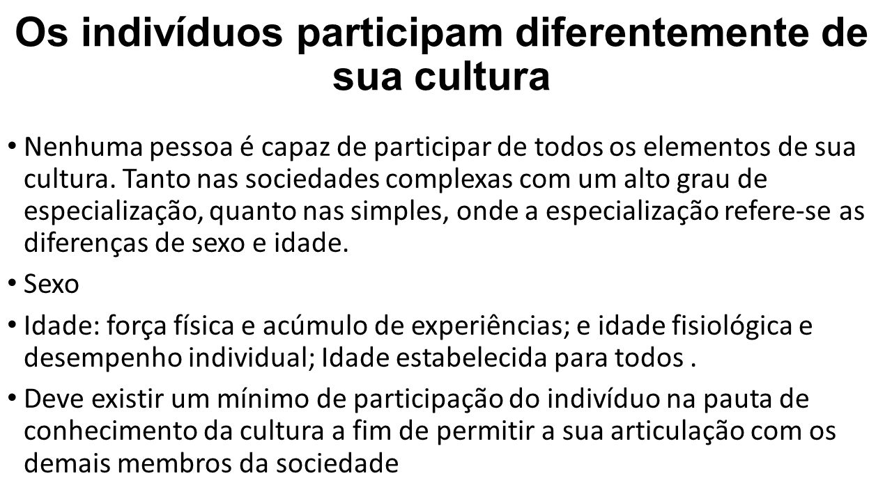 Os indivíduos participam diferentemente de sua cultura