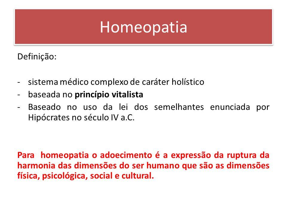 Homeopatia Definição: sistema médico complexo de caráter holístico