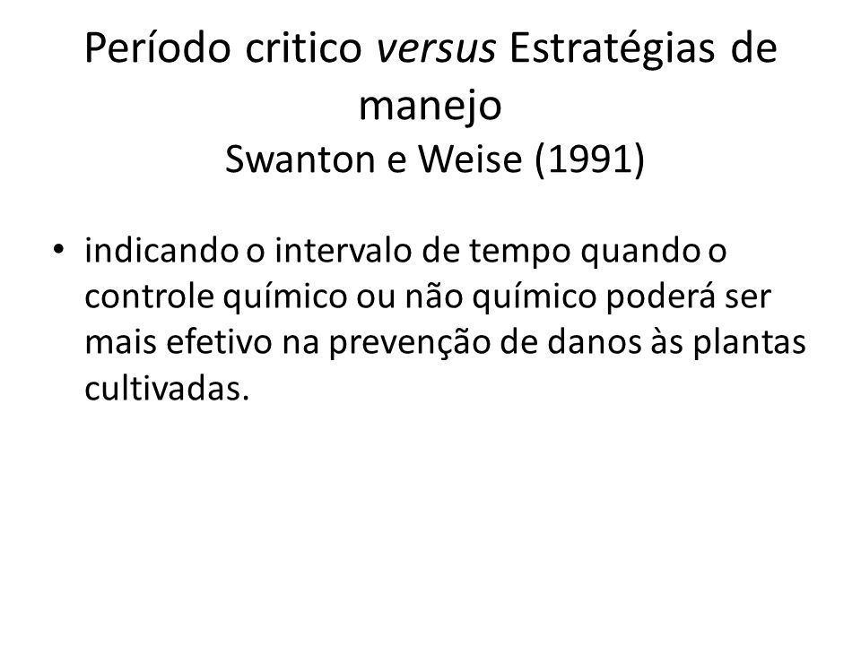 Período critico versus Estratégias de manejo Swanton e Weise (1991)